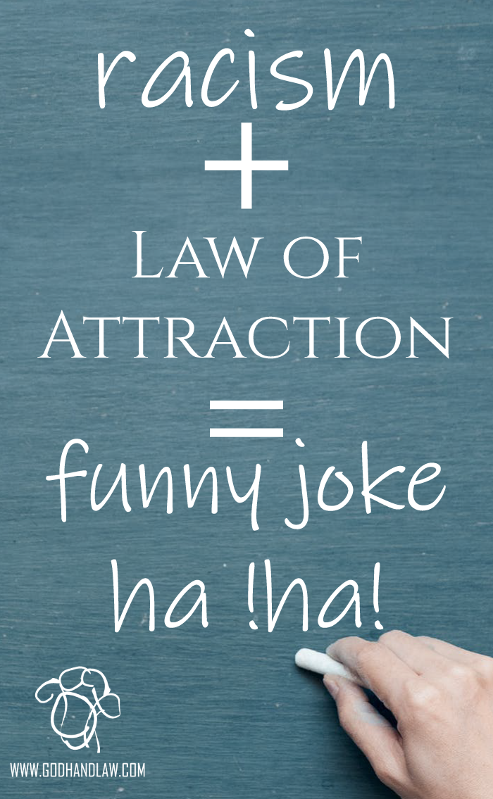 racism and law of attraction joke
