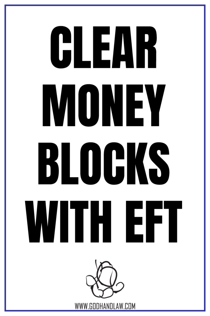 CLEAR MONEY BLOCKS WITH EFT
